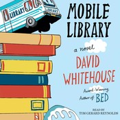 Mobile Library: A Novel Audiobook, by David Whitehouse