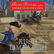 Rush Revere and the American Revolution: Time-Travel Adventures With Exceptional Americans Audiobook, by Rush Limbaugh