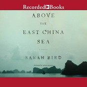 Above the East China Sea Audiobook, by Sarah Bird