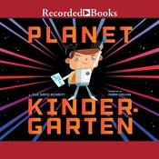 Planet Kindergarten Audiobook, by Sue Ganz-Schmitt