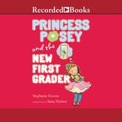 Princess Posey and the New First Grader Audiobook, by Stephanie Greene