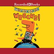Tyrannosaurus Wrecks! Audiobook, by Sudipta Bardhan-Quallen