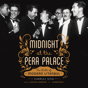 Midnight at the Pera Palace: The Birth of Modern Istanbul, by Charles King