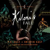 Kalona's Fall: A House of Night Novella, by Kristin Cast, P. C. Cast