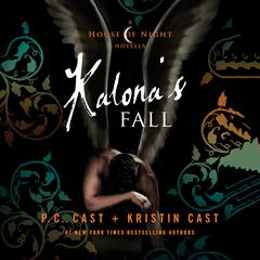 Kalonas Fall: A House of Night Novella Audiobook, by Kristin Cast, P. C. Cast