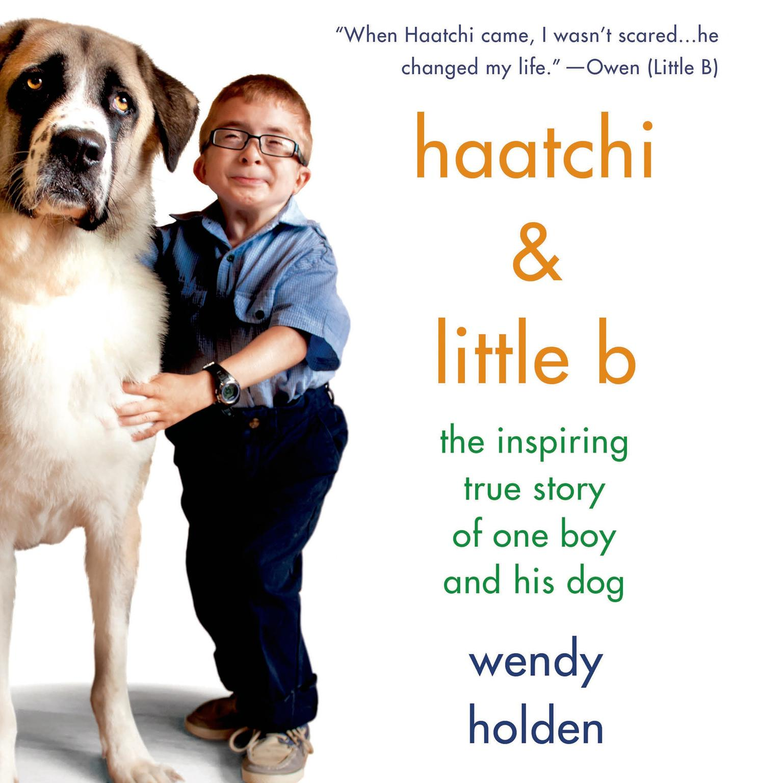 Printable Haatchi & Little B: The Inspiring True Story of One Boy and His Dog Audiobook Cover Art