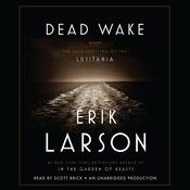 Dead Wake: The Last Crossing of the Lusitania, by Erik Larson