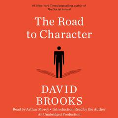 The Road to Character Audiobook, by David Brooks