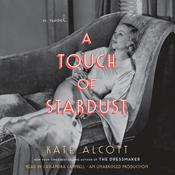 A Touch of Stardust: A Novel Audiobook, by Kate Alcott