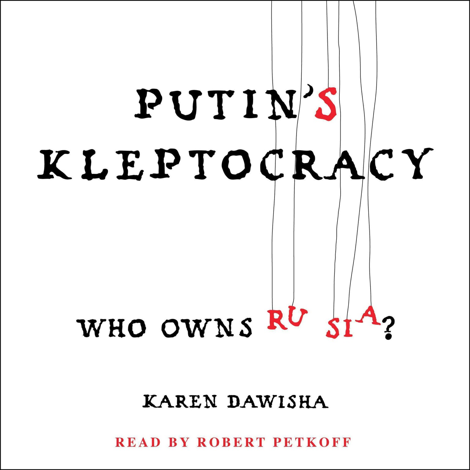 Printable Putin's Kleptocracy: Who Owns Russia? Audiobook Cover Art