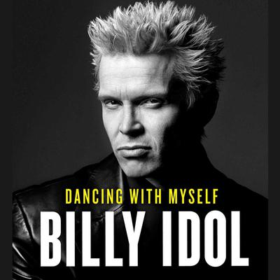 Dancing with Myself Audiobook, by Billy Idol