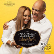 The Uncommon Marriage Adventure: A Daily Journey to Draw You Closer to God and Each Other, by Tony Dungy, Lauren Dungy