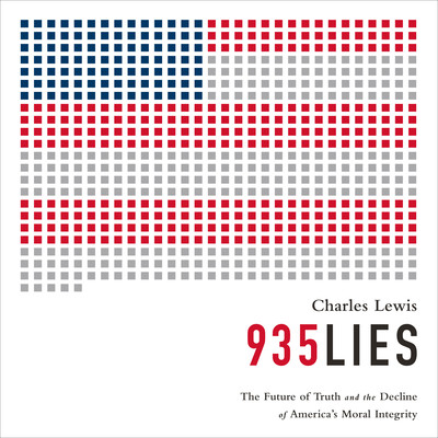 935 Lies: The Future of Truth and the Decline of America's Moral Integrity Audiobook, by Charles Lewis
