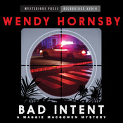 Bad Intent: A Maggie MacGowen Mystery Audiobook, by Wendy  Hornsby