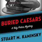 Buried Caesars: A Toby Peters Mystery, by Stuart M. Kaminsky