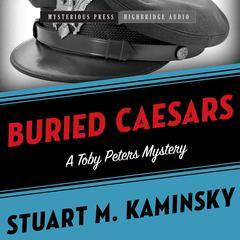 Buried Caesars: A Toby Peters Mystery Audiobook, by Stuart Kaminsky, Stuart M. Kaminsky