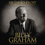 Billy Graham: Candid Conversations with a Public Man, by David Frost