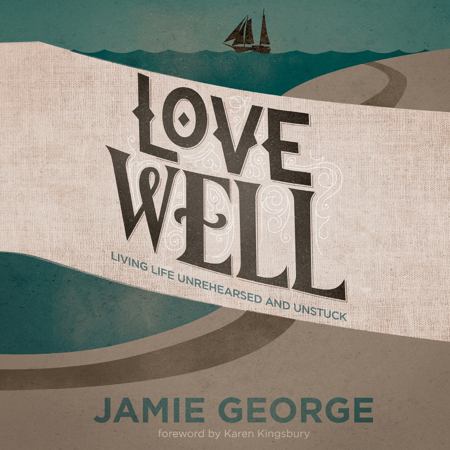 Printable Love Well: Living Life Unrehearsed and Unstuck Audiobook Cover Art