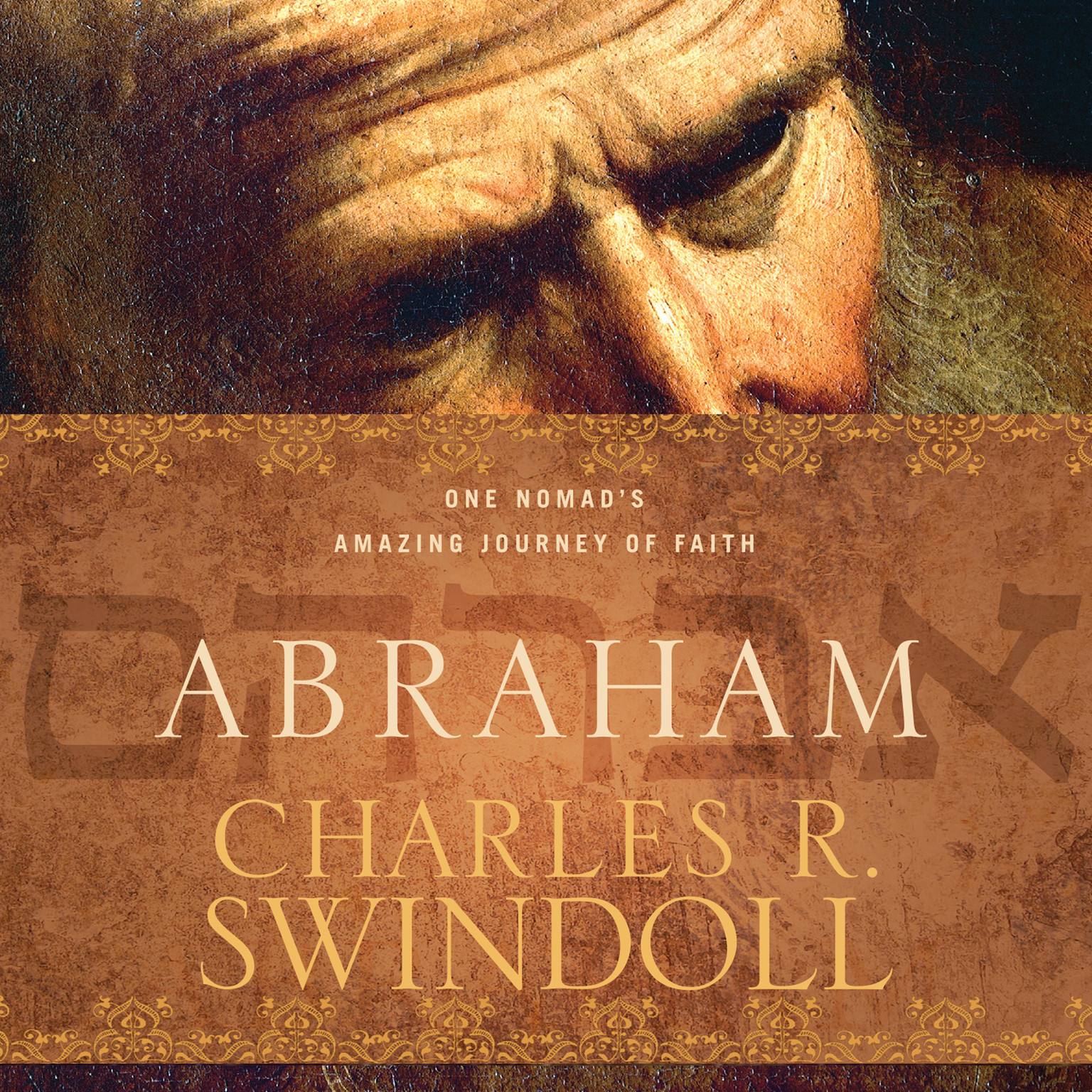 Printable Abraham: One Nomad's Amazing Journey of Faith Audiobook Cover Art