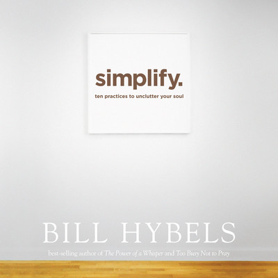 Simplify: Ten Practices to Unclutter Your Soul Audiobook, by