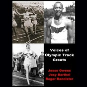 Voices of Olympic Track Greats, by Jesse Owens, Josy Barthel, Roger Bannister