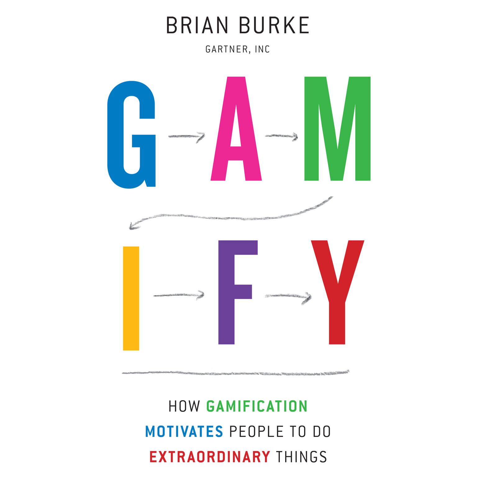 Printable Gamify: How Gamification Motivates People to Do Extraordinary Things Audiobook Cover Art