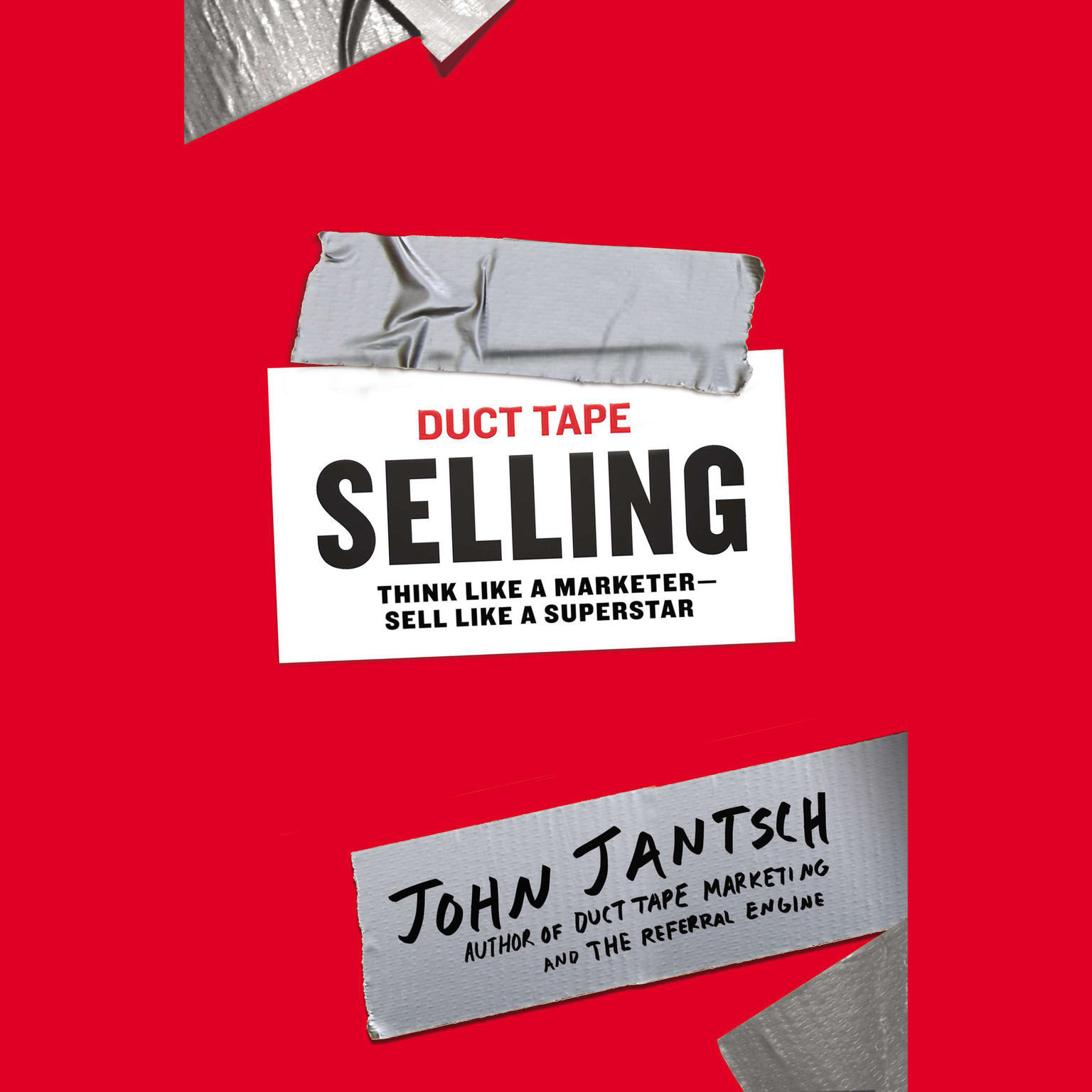 Printable Duct Tape Selling: Think Like a Marketer - Sell Like a Superstar Audiobook Cover Art