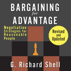 Bargaining for Advantage: Negotiation Strategies for Reasonable People Audiobook, by G. Richard Shell