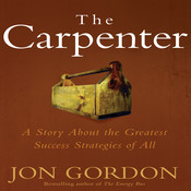 The Carpenter: A Story About the Greatest Success Strategies of All Audiobook, by Jon Gordon