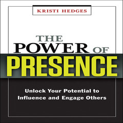 The Power Presence: Unlock Your Potential to Influence and Engage Others Audiobook, by Kristi Hedges