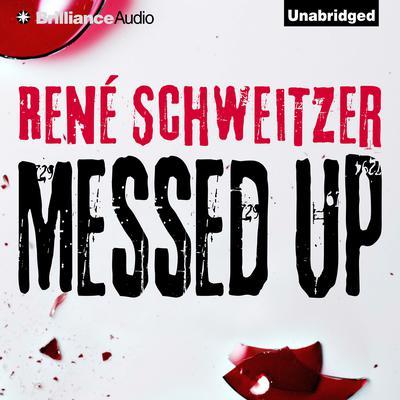 Messed Up Audiobook, by René Schweitzer