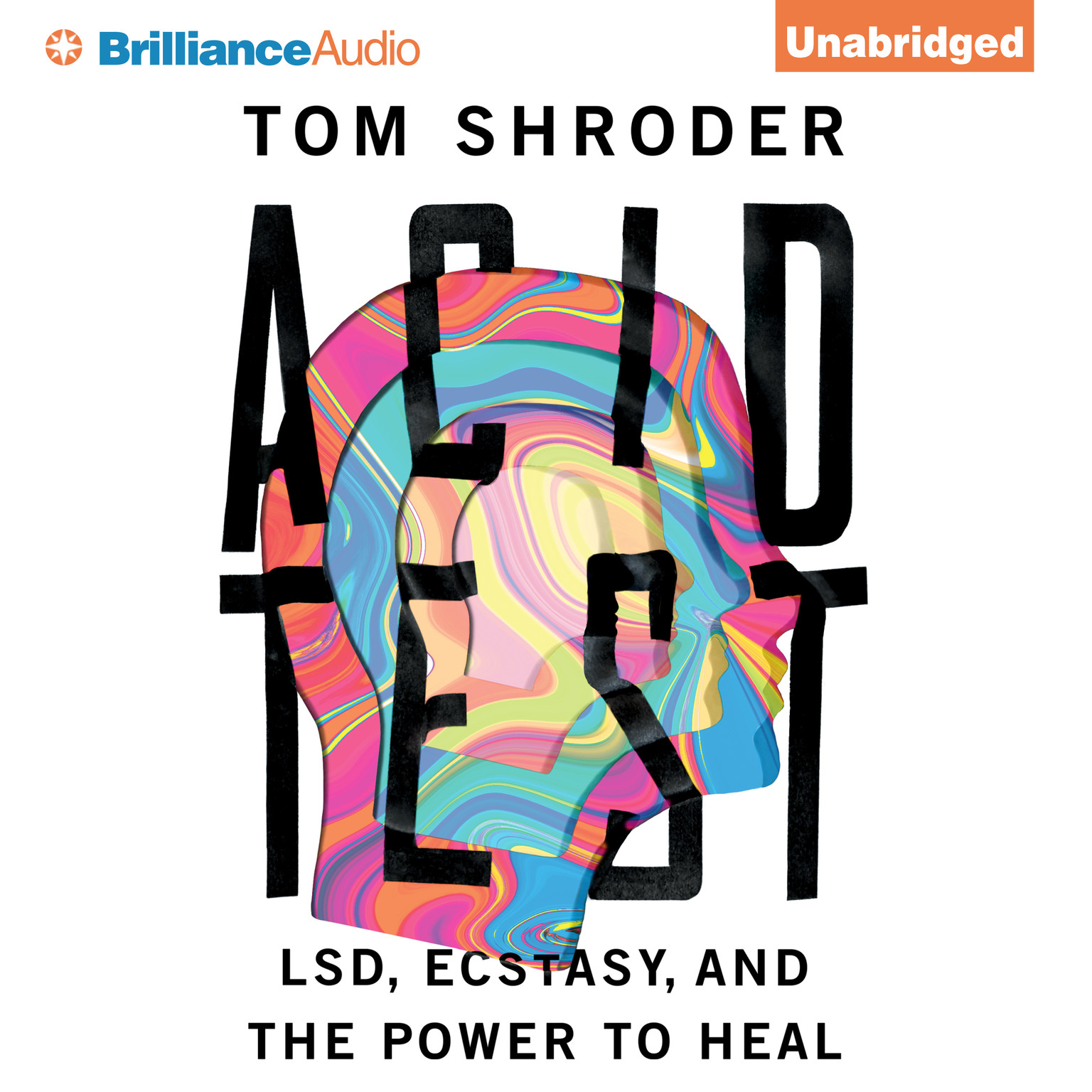 Printable Acid Test: LSD, Ecstasy, and the Power to Heal Audiobook Cover Art