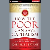 How the Poor Can Save Capitalism: Rebuilding the Path to the Middle Class Audiobook, by John Hope Bryant