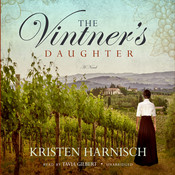 The Vintner's Daughter: A Novel, by Kristen Harnisch