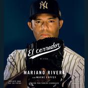 El cerrador: Mi vida Audiobook, by Mariano Rivera