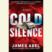 Cold Silence: A Joe Rush Novel Audiobook, by James Abel