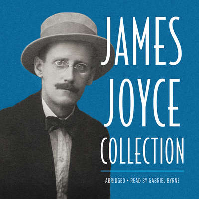 James Joyce Collection Audiobook, by James Joyce