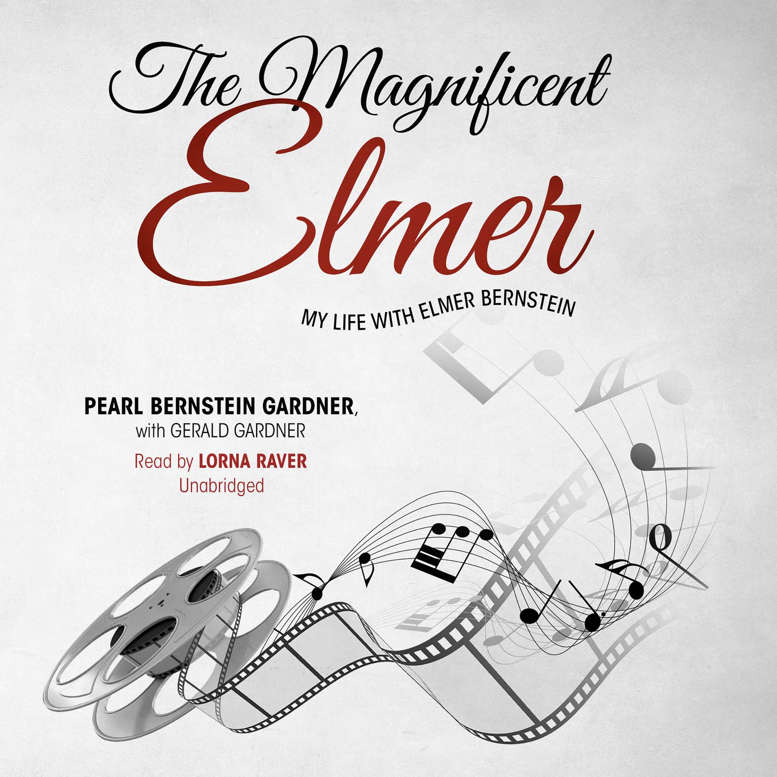 Printable The Magnificent Elmer: My Life with Elmer Bernstein Audiobook Cover Art