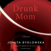 Drunk Mom: A Memoir Audiobook, by Jowita Bydlowska
