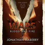 V Wars: Blood and Fire: New Stories of the Vampire Wars Audiobook, by Jonathan Maberry
