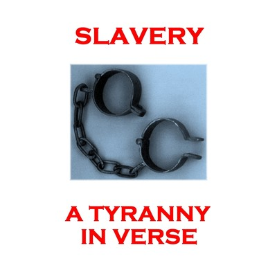 Slavery, a Tyranny in Verse Audiobook, by various authors