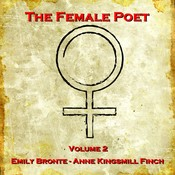 The Female Poet, Vol. 2 Audiobook, by Emily Brontë, Anne Kingsmill  Finch
