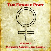 The Female Poet, Vol. 3 Audiobook, by Amy Lowell, Elizabeth Gaskell