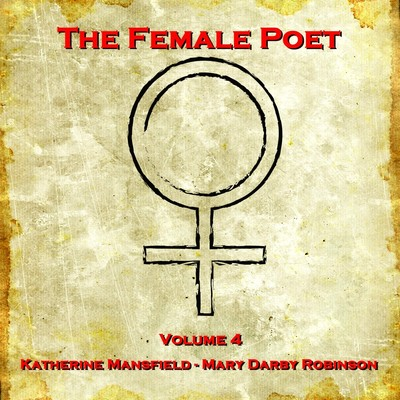 The Female Poet, Vol. 4 Audiobook, by Katherine Mansfield