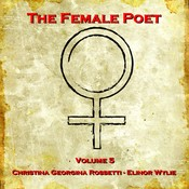 The Female Poet, Vol. 5 Audiobook, by Christina Georgina Rossetti, Elinor Wylie