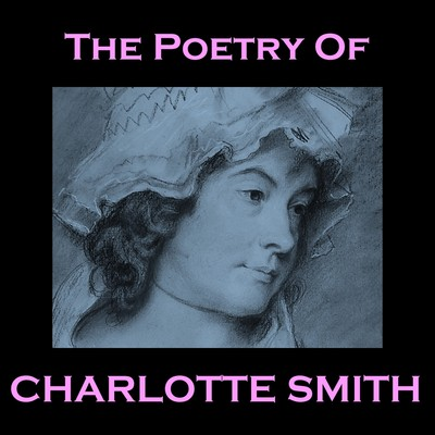 The Poetry of Charlotte Smith Audiobook, by Charlotte Smith
