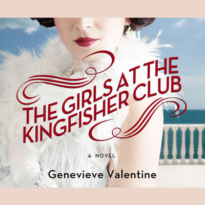 The Girls at the Kingfisher Club Audiobook, by Genevieve Valentine