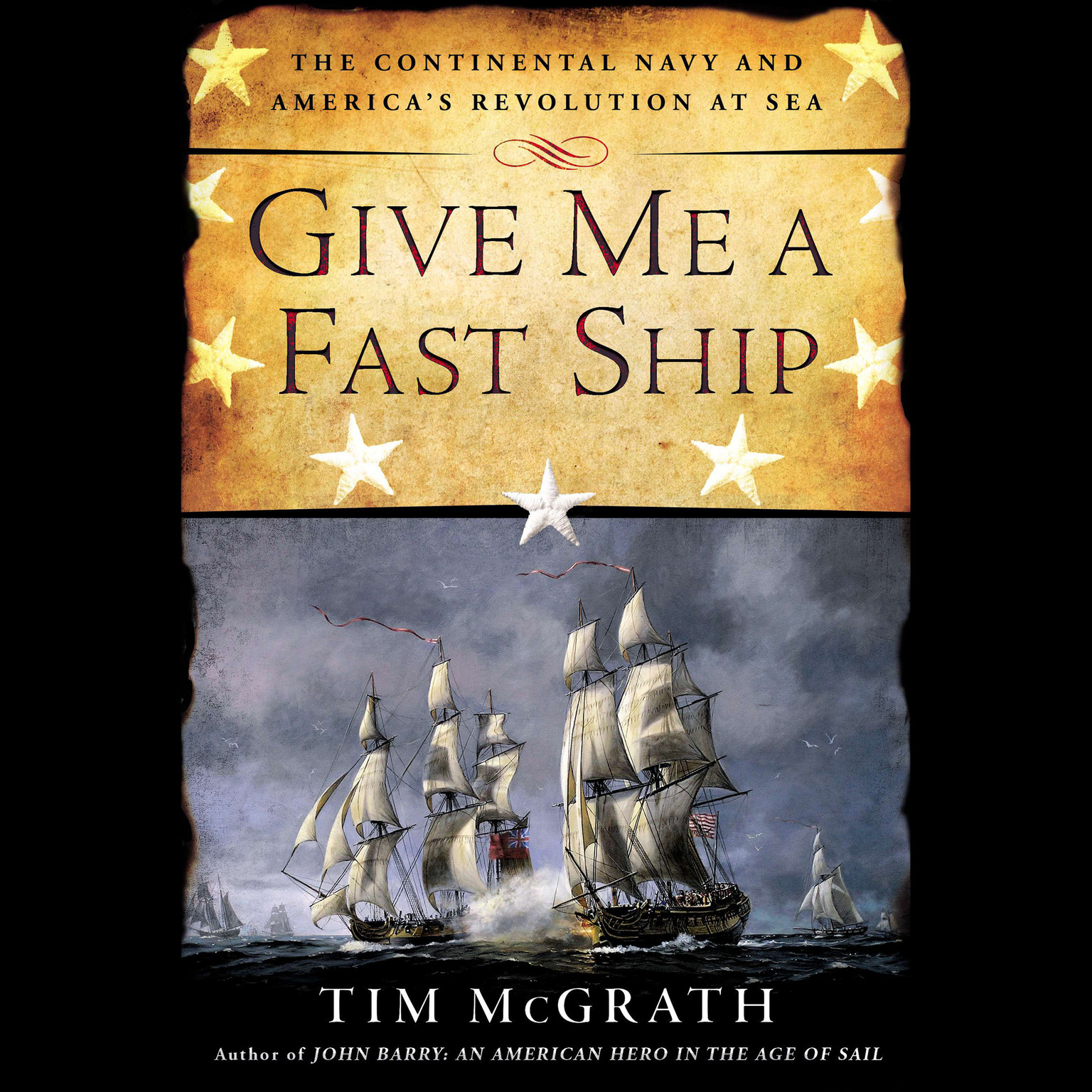 Printable Give Me a Fast Ship: The Continental Navy and America's Revolution at Sea Audiobook Cover Art