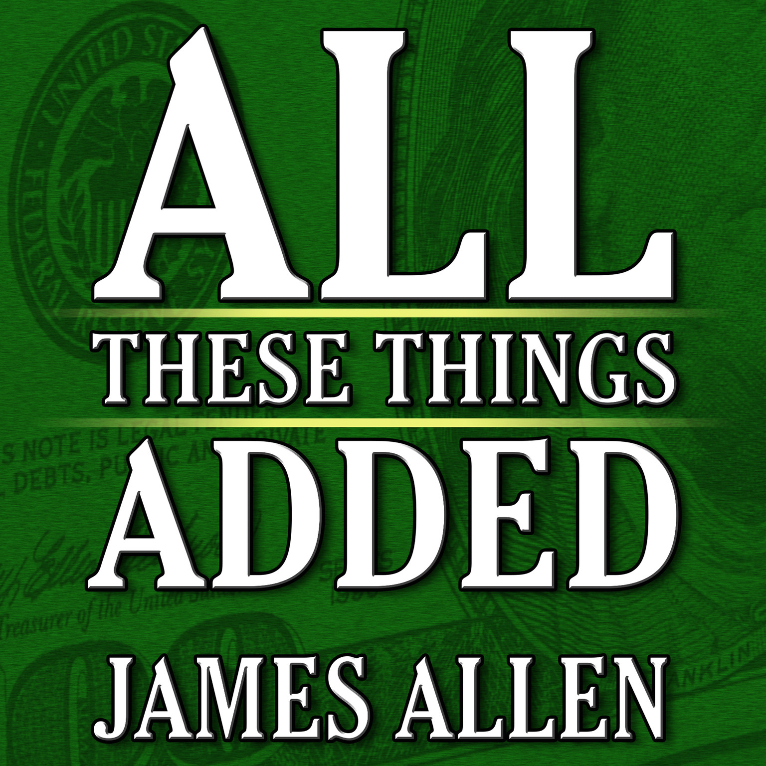 Printable All These Things Added  plus As He Thought: The Life James Allen Audiobook Cover Art