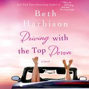Driving with the Top Down: A Novel Audiobook, by Beth Harbison